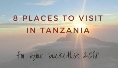 8 Places to visit in Tanzania - for your bucketlist 2018